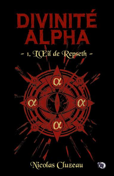 L'Œil de Repseth : Divinité Alpha Tome 1
