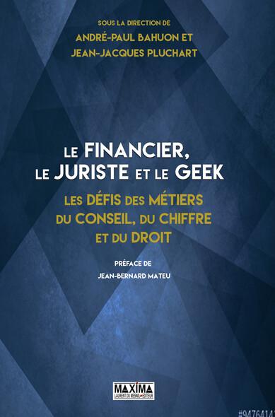 Le financier, le juriste et le geek : Les défis des métiers du conseil, du chiffre et du droit