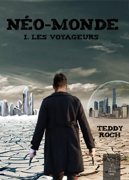 Néo-Monde - Tome 1 : Les Voyageurs