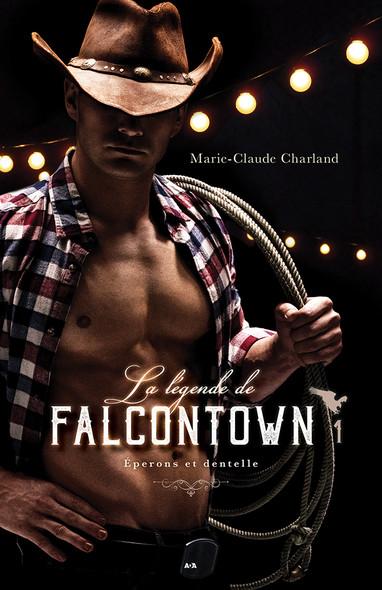 La legende de Falcontown - Éperons et dentelle