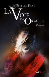 La Voie des oracles | Faye, Estelle