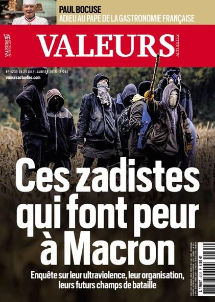 Valeurs Actuelles - Janvier 2018 - Ces zadistes qui font peur à Macron