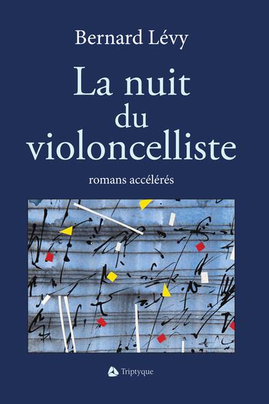 La nuit du violoncelliste : romans accélérés