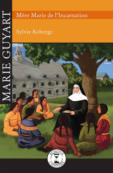 Marie Guyart : Mère Marie de l'Incarnation