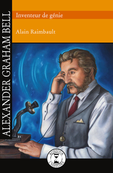 Alexander Graham Bell : Inventeur de génie