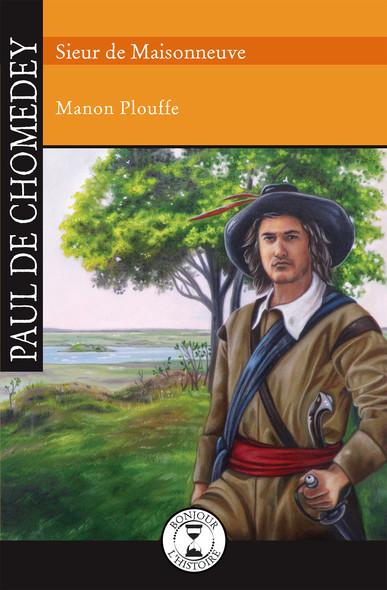 Paul de Chomedey : Sieur de Maisonneuve