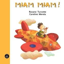 Miam Miam! | Roxane Turcotte