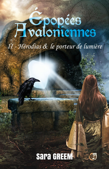 Hérodias et le porteur de lumière - Epopées Avaloniennes Tome 2