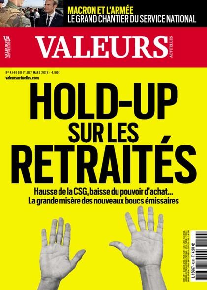 Valeurs Actuelles - Mars 2018 - Hold-Up sur les retraités