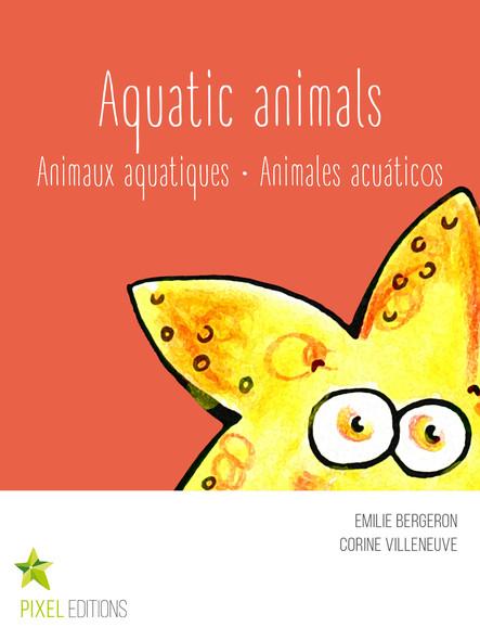 Aquatic animals : Animaux aquatiques · Animales acuáticos