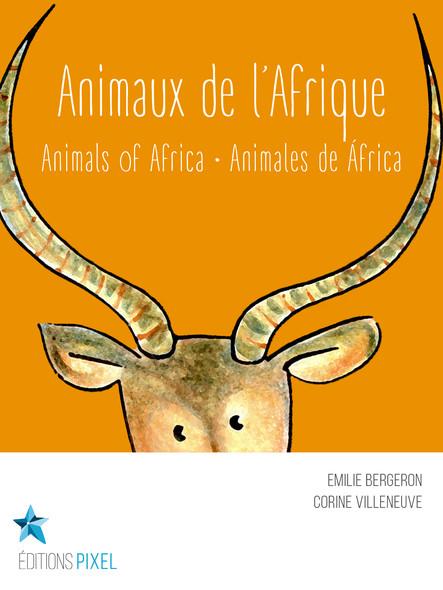 Animaux de l'Afrique : Animals of Africa · Animales de África