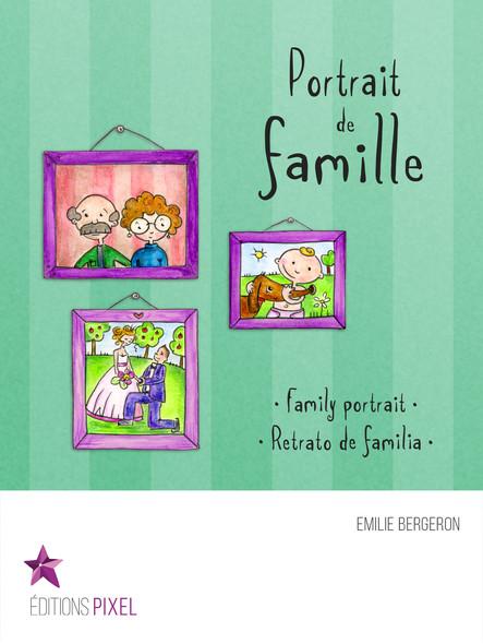 Portrait de famille : Family portrait · Retrato de familia