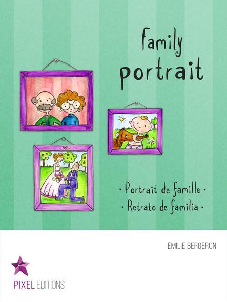 Family portrait : Portrait de famille · Retrato de familia