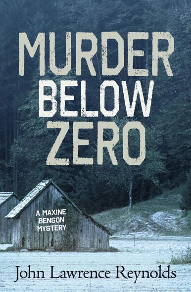Murder Below Zero : A Maxine Benson Mystery