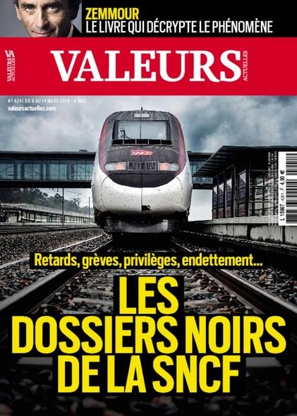 Valeurs Actuelles - Mars 2018 - Les Dossiers Noirs de la SNCF