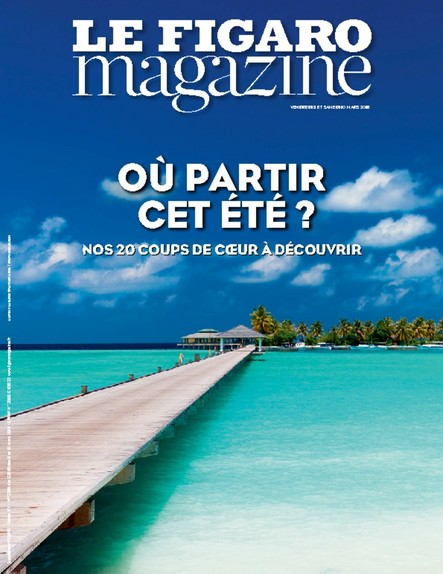 Le Figaro Magazine : Où partir cet été ?