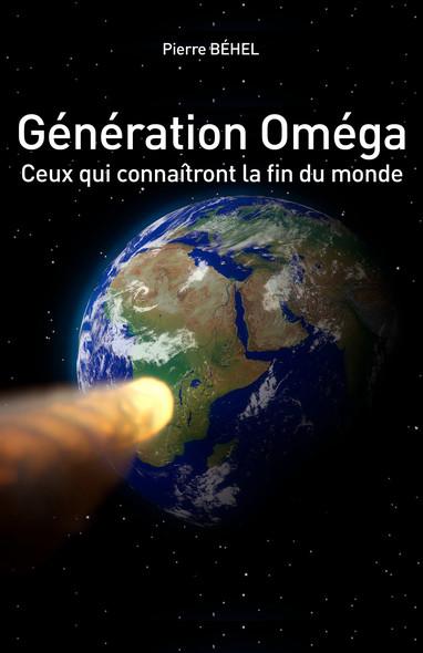 Génération Oméga : ceux qui connaîtront la fin du monde