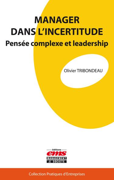 Manager dans l'incertitude : Pensée complexe et leadership