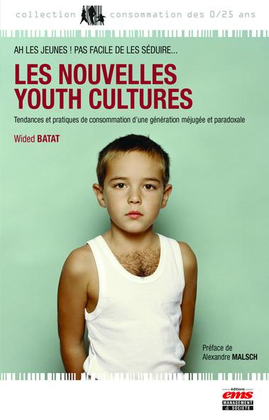 Les nouvelles Youth Cultures : Tendances et pratiques de consommation d'une génération méjugée et paradoxale