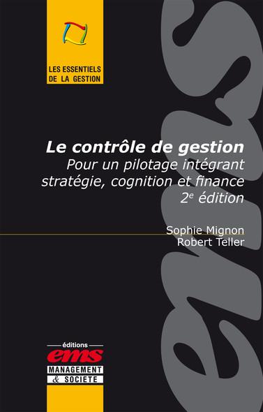 Le contrôle de gestion : Pour un pilotage intégrant stratégie, cognition et finance