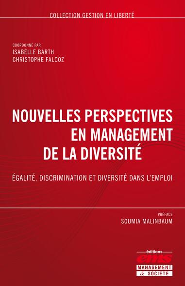 Nouvelles perspectives en management de la diversité - Egalité, discrimination et diversité dans l'emploi