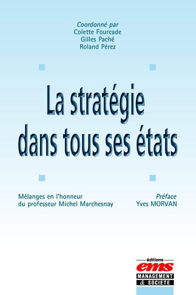 La stratégie dans tous ses états : Mélanges en l'honneur du professeur Michel Marchesnay