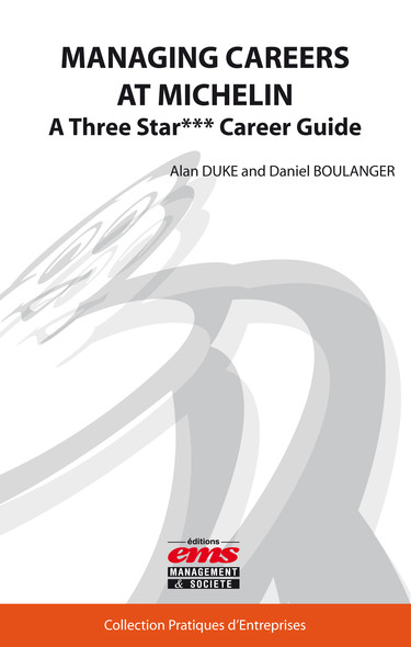 Managing Careers at Michelin : A Three Star*** Career Guide