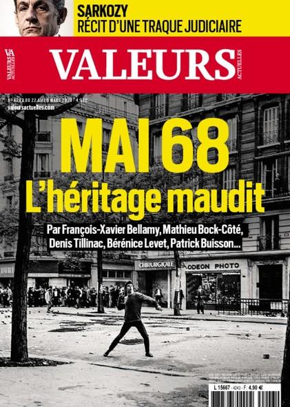 Valeurs Actuelles - Mars 2018 - Mai 68, l'Héritage Maudit
