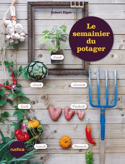 Le Semainier du potager | Robert Elger