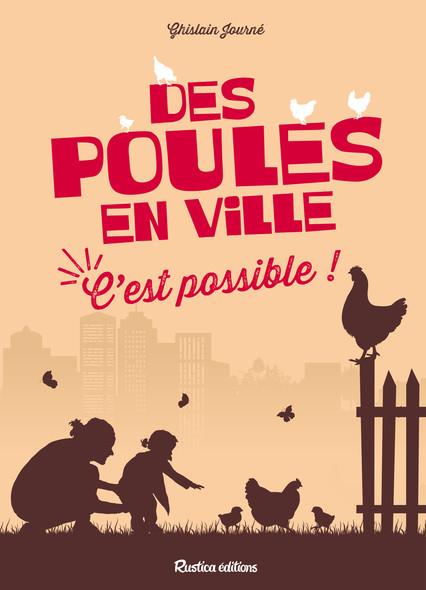 Des poules en ville, c'est possible !