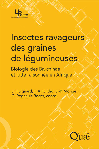 Insectes ravageurs des graines de légumineuses : Biologie des Bruchinae et lutte raisonnée en Afrique