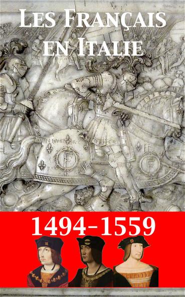 Les Français en Italie au XVIe siècle : Du mirage italien au miracle de la Renaissance