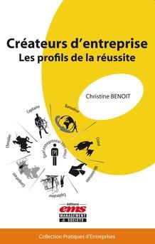 Créateurs d'entreprise : les profils de la réussite | Christine Benoit