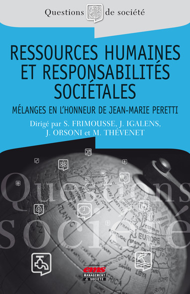 Ressources humaines et responsabilités sociétales : Mélanges en l'honneur du Professeur Jean-Marie Peretti