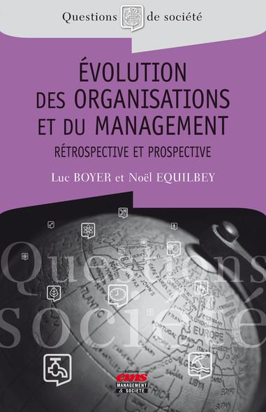 Evolution des organisations et du management : Rétrospective et prospective