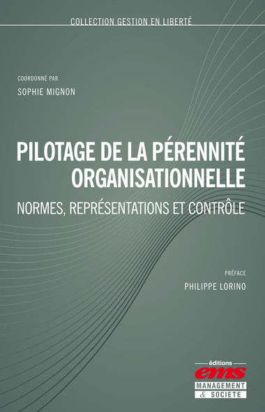 Pilotage de la pérennité organisationnelle : Normes, représentations et contrôle