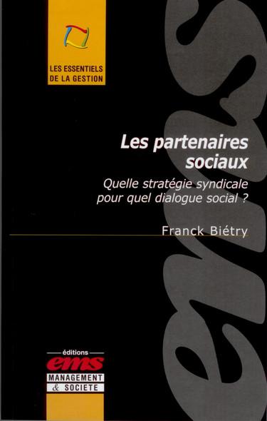 Les partenaires sociaux : Quelle stratégie syndicale pour quel dialogue social?