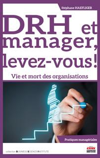 DRH et manager, levez-vous ! - Vie et mort des organisations |