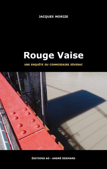 Rouge Vaise : Les enquêtes du commissaire Séverac