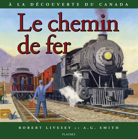 chemin de fer, Le : Album jeunesse, à partir de 9 ans