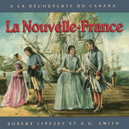 Nouvelle-France,La : Album jeunesse, à partir de 9 ans