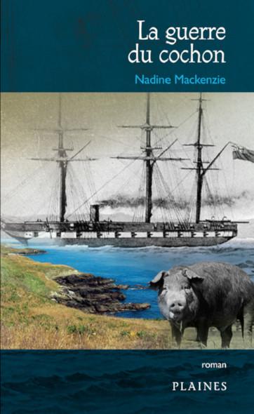 Guerre du cochon, La : Récit historique, À partir de 12 ans