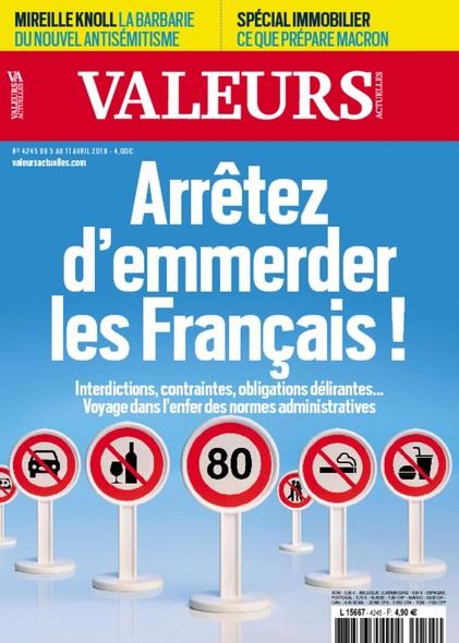 Valeurs Actuelles - Avril 2018 - Arrêtez d'emmerder les Français !