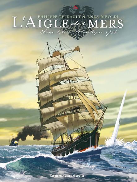 L'Aigle des Mers Tome 1 : Atlantique 1916