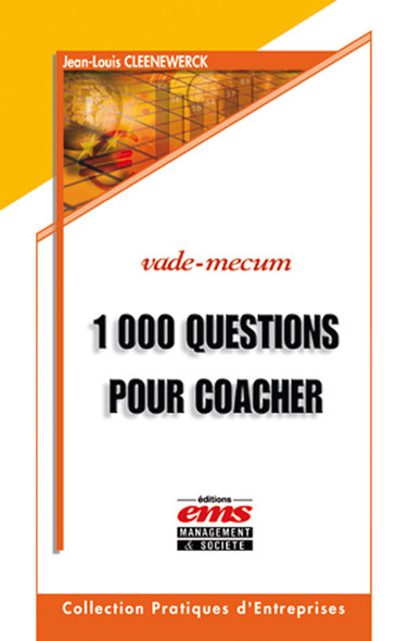 1000 Questions pour coacher et avoir du leadership sur vos collaborateurs, équipes, associés, clients et tous ceux que vous souhaitez aider...