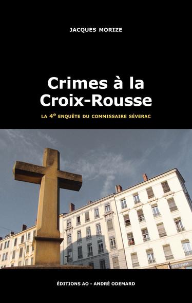 Crimes à la Croix-Rousse : Les enquêtes du commissaire Séverac