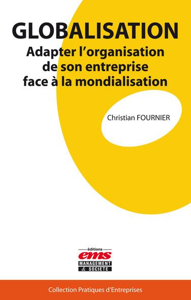 Globalisation : Adapter l'organisation de son entreprise face à la mondialisation