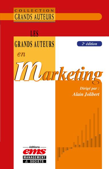 Les grands auteurs en marketing - 2ème édition