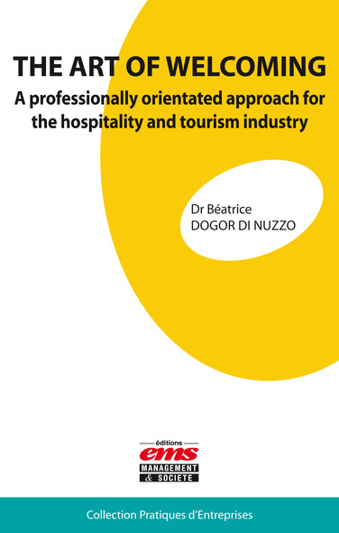 THE ART OF WELCOMING : A professionally orientated approach for the hospitality and tourism industry