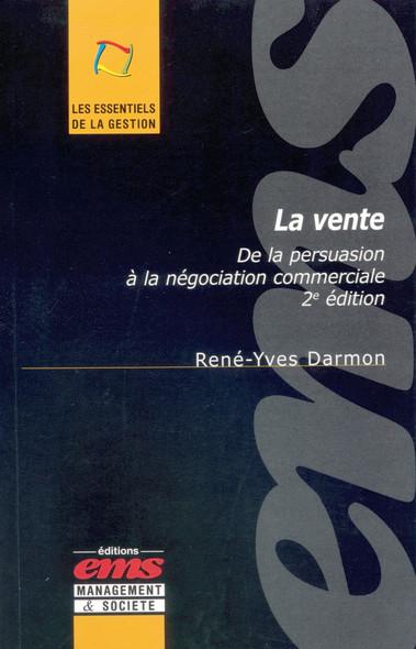 La vente - 2e édition : De la persuasion à la négociation commerciale